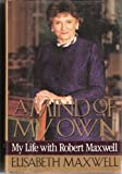 A Mind of My Own, Elisabeth Maxwell, 0060171049