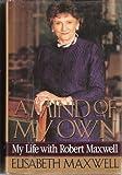 A Mind of My Own, Elisabeth Maxwell, 0060171049