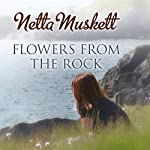 Flowers from the Rock | Netta Muskett