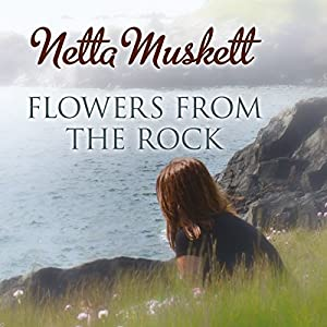 Flowers from the Rock Audiobook