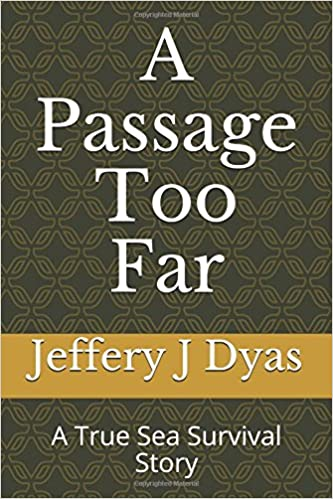 A Passage Too Far: A True Sea Survival Story