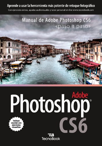 Descargar Libro Manual De Adobe Phosotoshop Cs6: Paso A Paso Aa.vv.