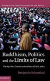 "Benjamin Schonthal, ""Buddhism, Politics and the Limits of the Law: The Pyrrhic Constitutionalism of Sri Lanka"" (Cambridge UP, 2016)"