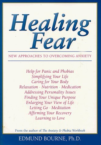 Healing Fear: New Approaches to Overcoming Anxiety by Edmund, Ph.D. Bourne (1998-09-04)