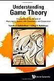 Understanding Game Theory, Vasily N. Kolokoltsov, 9814291714