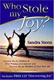 img - for Who Stole My Joy? by Sandra Steen (2007-01-15) book / textbook / text book