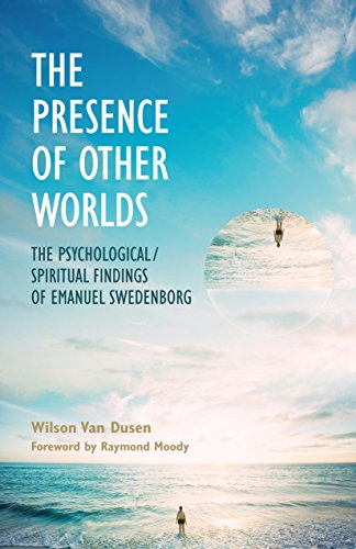 Download for free THE PRESENCE OF OTHER WORLDS: THE PSYCHOLOGICAL AND SPIRITUAL FINDINGS OF EMANUEL SWEDENBORG