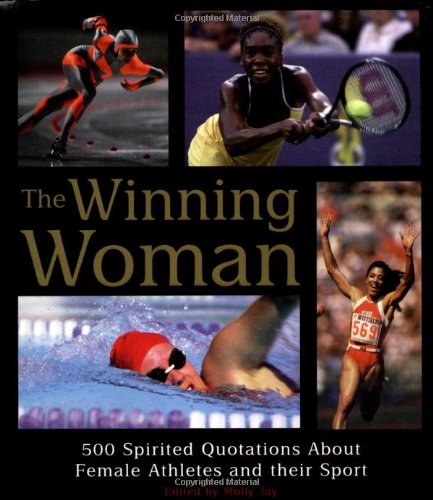 Download The Winning Woman 500 Spirited Quotes about Women and their Sport pdf epub