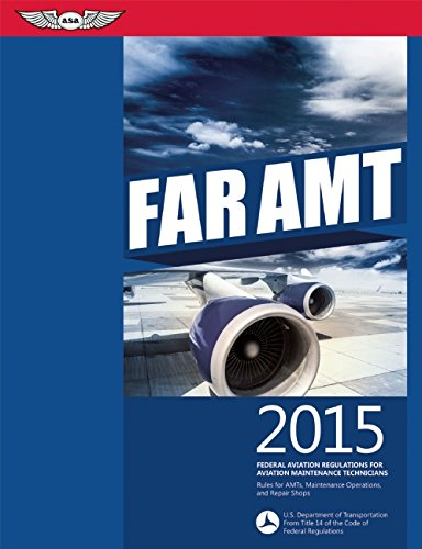 FAR-AMT 2015 eBundle: Federal Aviation Regulations for Aviation Maintenance Technicians (FAR/AIM series)