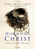 Hidden in Christ: Living as God's Beloved (Apprentice)