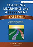 img - for Teaching, Learning, and Assessment Together: Reflective Assessments for Elementary Classrooms book / textbook / text book