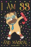 Bulldog Journal I am 33 and Magical: Cute Dog Journal for 33 Year Old Girls   Dabbing Pug Daughter Happy 33rd Birthday Notebook Diary   Mom Anniversary Gift Ideas for Her