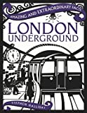img - for London Underground (Amazing and Extraordinary Facts) book / textbook / text book