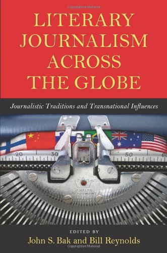 literary-journalism-across-the-globe-journalistic-traditions-and-transnational-influences