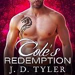 Cole's Redemption: Alpha Pack, Book 5 | J. D. Tyler