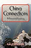 Front cover for the book China Connections: A Personal Journey by Ruth Lehtomaki