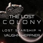 The Lost Colony: Lost Starship Series, Volume 4 | Vaughn Heppner