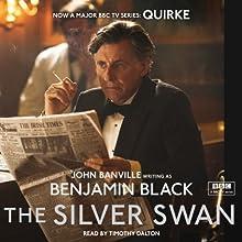 The Silver Swan   Livre audio Auteur(s) : Benjamin Black Narrateur(s) : Timothy Dalton