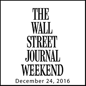 Weekend Journal 12-24-2016 Newspaper / Magazine