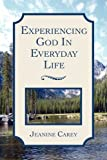 Experiencing God in Everyday Life, Jeanine Carey, 1414110634