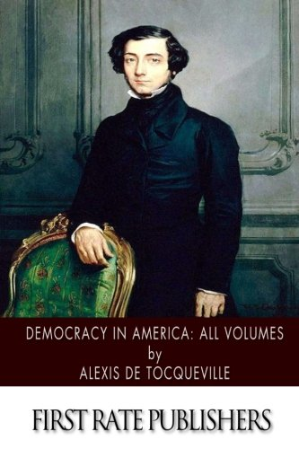 an analysis of despotism in democracy in america by alexis de tocqueville Alexis de tocqueville's democracy in america, translated, edited and with an introduction by harvey c mansfield and delba winthrop harvey c mansfield is the william r kenan jr professor of government at harvard university.
