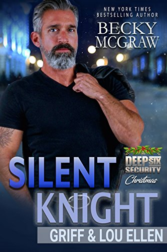 Silent Knight: Deep Six Security Series Book 7 by [McGraw, Becky]