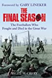 The Final Season: The Footballers Who Fought and Died in the Great War