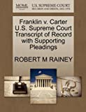 Franklin V. Carter U. S. Supreme Court Transcript of Record with Supporting Pleadings, Robert M. Rainey, 1270236989