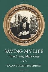 Saving My Life: Two Lives, More Like Paperback