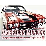 American Muscle: Die legendären Auto-Klassiker der sechziger Jahre
