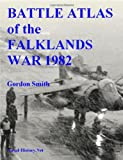 Battle Atlas of the Falklands War 1982 B, Gordon Smith, 1847539505