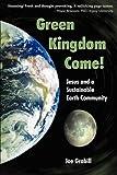 Green Kingdom Come!, Joe Grabill, 1604940905