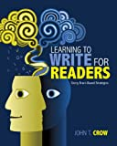 Learning to Write for Readers, John T. Crow, 0814127827