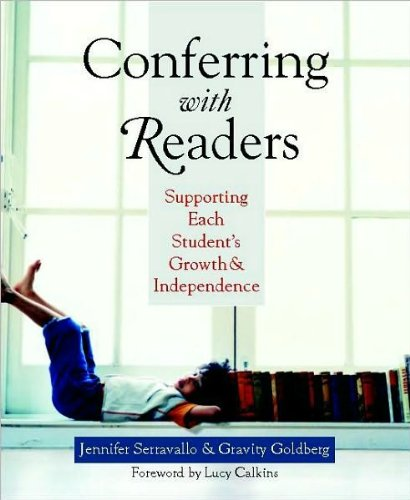 J. Serravallo's,G. Goldberg's Conferring withReaders(Conferring withReaders,SupportingEach Student'sGrowth andIndependence[Paperback])(2007)