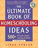 download ebook the ultimate book of homeschooling ideas: 500+ fun and creative learning activities for kids ages 3-12 (prima home learning library) pdf epub