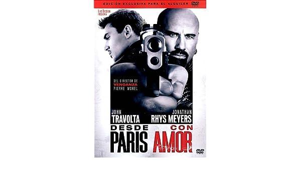 Desde París con amor [DVD]: Amazon.es: John Travolta, Jonathan Rhys Meyers, Kasia Smutniak, Amber Rose Revah, Melissa Mars, Richard Durden, Farid Elouardi, ...