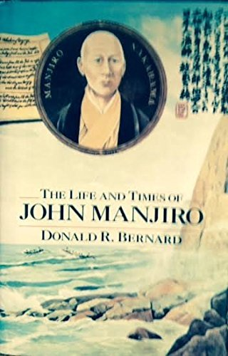 The Life and Times of John Manjiro (Heart Of A Samurai By Margi Preus)
