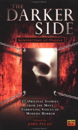 Darker Side The   Generationsof Horror