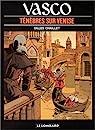 Vasco, tome 6 : Ténèbres sur Venise par Chaillet