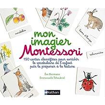 Coffret - Mon imagier Montessori: 150 cartes classifiées pour enrichir le vocabulaire de l'enfant...