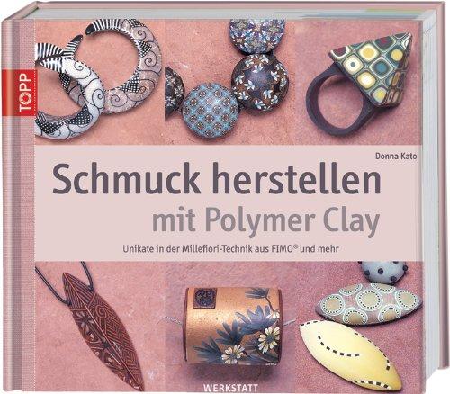 Schmuck herstellen  Schmuck herstellen mit Polymer Clay: Unikate in der Millefiori ...