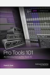 Pro Tools 101: An Introduction to Pro Tools 10 (Avid Learning) Paperback