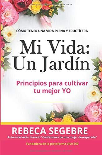 Mi vida un Jardín: Amazon.es: Segebre, Rebeca, Bustacara, Brenda: Libros