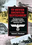 It Never Snows in September: The German View of Market-garden and the Battle of Arnhem