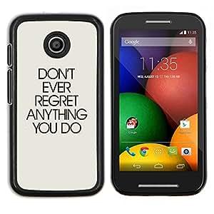 """Be-Star Único Patrón Plástico Duro Fundas Cover Cubre Hard Case Cover Para Motorola Moto E / XT1021 / XT1022 ( No siempre arrepiento de nada de texto inspirada"""" )"""