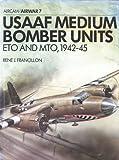 USAAF Medium Bombers Units, Rene Francillon, 0850452058