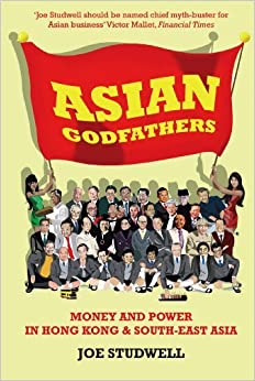 image for Asian Godfathers: Money and Power in Hong Kong and South East Asia by Joe Studwell (2008-08-14)