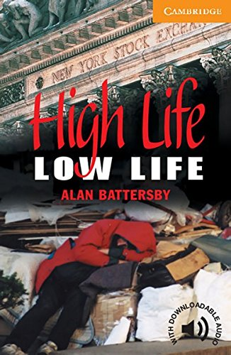 High Life, Low Life: Englische Lektüre für das 3. Lernjahr. Paperback with downloadable audio (Cambridge English Readers)