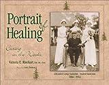 Portrait of Healing, Victoria E. Rinehart, 0925168831