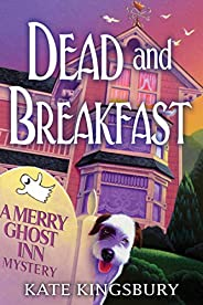 Dead and Breakfast (A Merry Ghost Inn Mystery Book 1)